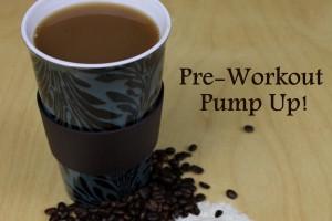 Pre-Workout Pump Up!