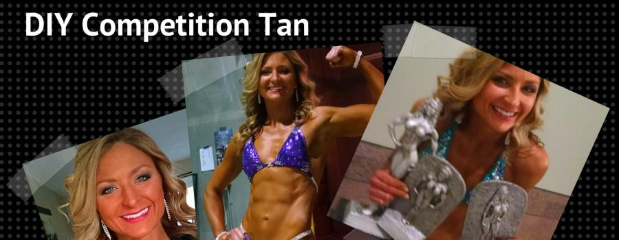 DIY Competition Tan- NO PROB!
