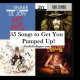 35 Songs to Pump You Up!