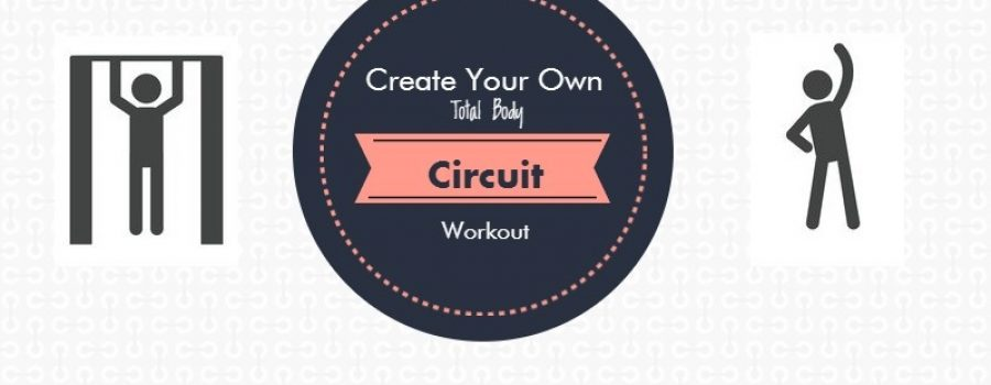 Build Your Own Total Body Circuit Workout