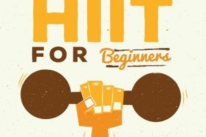 HIIT For Beginners (Infographic)