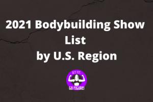 2021 Bodybuilding Show List by U.S. Region